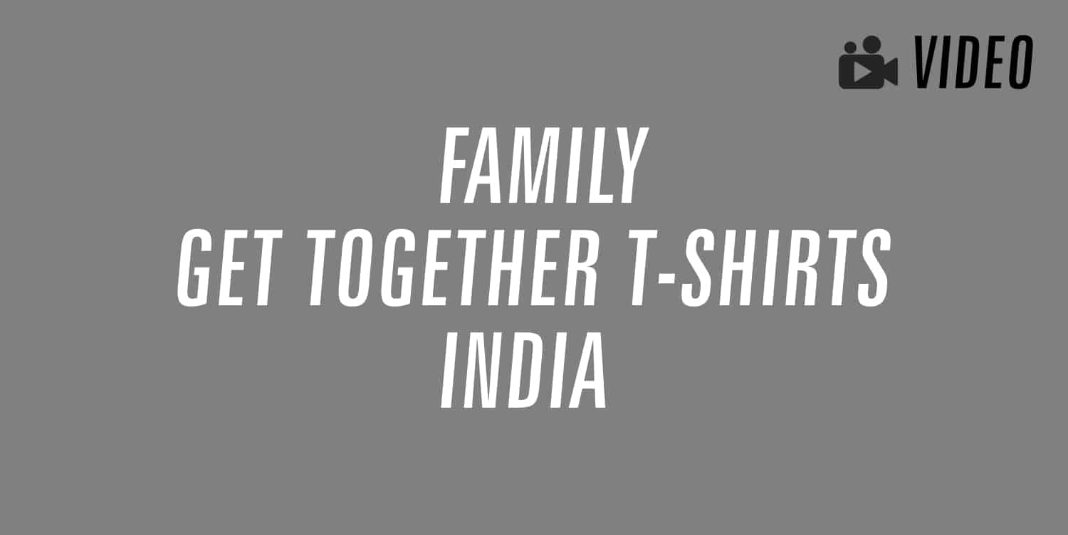 family get together t-shirts india